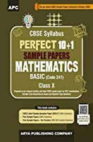 Perfect 10+1 Sample Papers Mathematics Basic (Code-241) Class-X (As per Latest CBSE Pattern for 2021 CBSE Board Examinations)