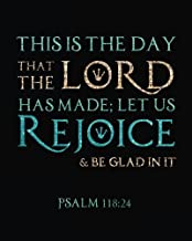 "This is the day that the Lord has made; let us rejoice & be glad in it: Bible Verse Bullet Journal Dot Grid l Notebook (8"" x 10"") Large (Bible ... Floral Journal Series) (Volume 23)"