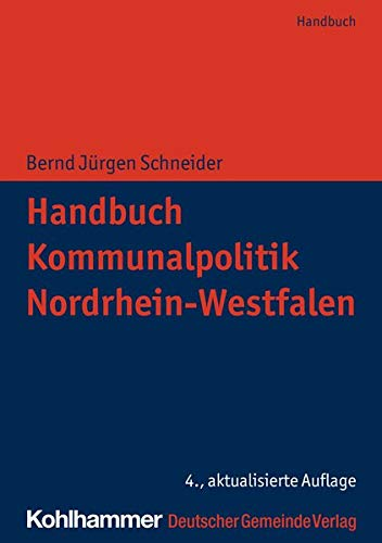 Handbuch Kommunalpolitik Nordrhein-Westfalen (Kommunale Schriften für Nordrhein-Westfalen)