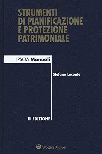 Strumenti di pianificazione e protezione patrimoniale. Con e-book