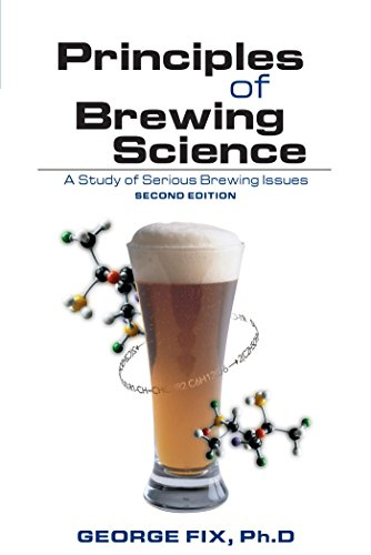 Principles of Brewing Science: A Study of Serious Brewing Issues (English Edition)