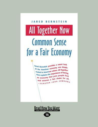 All Together Now: Common Sense for a Fair Economy