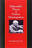 Dabrowski's Theory of Positive Disintegration by Sal Mendaglio(1905-06-30)