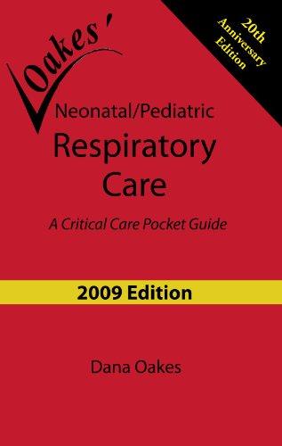 Neonatal/Pediatric Respiratory Care: A Critical Care Pocket Guide (2009 - 6th edition)