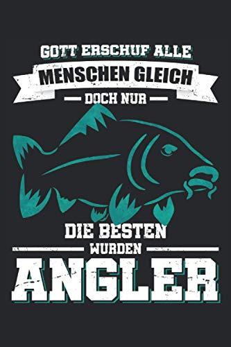 Gott erschuf alle Menschen gleich - Doch nur die Besten wurden Angler: Witziges Angeln Fangbuch und Notizbuch für Angler mit einem Karpfen. Lustige ... 6'' x 9'' (15,24cm x 22,86cm) DIN A5 Liniert