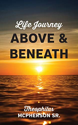 Life Journey Above and Beneath