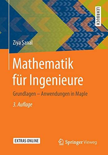 Mathematik für Ingenieure: Grundlagen - Anwendungen in Maple