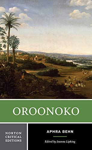 Oroonoko: An Authoritative Text Historical Backgrounds Criticism: 0