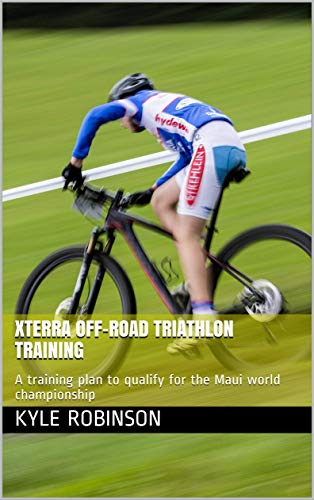 Xterra Off-Road Triathlon Training: A training plan to qualify for the Maui world championship (English Edition)