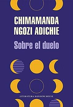 Sobre el duelo (Spanish Edition) by [Chimamanda Ngozi Adichie]