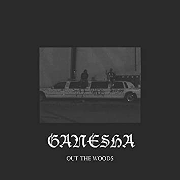 Out the Woods