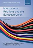 International Relations and the European Union (New European Union) - Christopher Hill