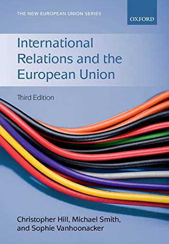 Compare Textbook Prices for International Relations and the European Union New European Union Series 3 Edition ISBN 9780198737322 by Hill, Christopher,Smith, Michael,Vanhoonacker, Sophie