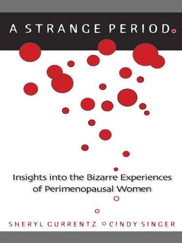 A Strange Period.: Insights into the Bizarre Experiences of Perimenopausal Women