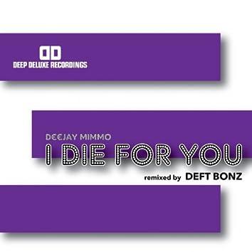 I Die for You (Deft Bonz Remix)