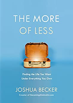 The More of Less: Finding the Life You Want Under Everything You Own (English Edition) por [Joshua Becker]
