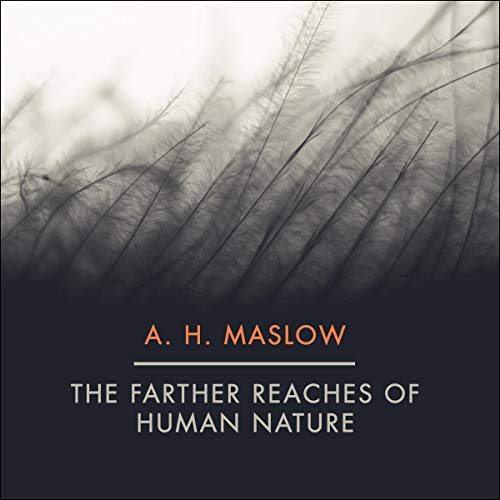 The Farther Reaches of Human Nature                   By:                                                                                                                                 Abraham H. Maslow                               Narrated by:                                                                                                                                 Tom Perkins                      Length: 14 hrs     Not rated yet     Overall 0.0