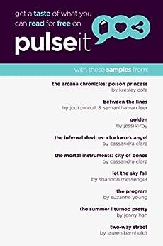 Get a Taste of Pulseit!: Free Pulseit eSampler by [Shannon Messenger, Suzanne Young, Jodi Picoult, Samantha van Leer, Lauren Barnholdt, Jessi Kirby, Jenny Han, Cassandra Clare, Kresley Cole]