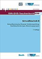 Schweisstechnik 8 Schweisstechnisches Personal, Verfahrenspruefung, Qualitaetsanforderungen, Bewertungsgruppen
