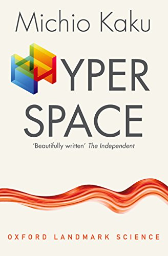 Hyperspace: A Scientific Odyssey through Parallel Universes, Time Warps, and the Tenth Dimension (Oxford Landmark Science) (English Edition)