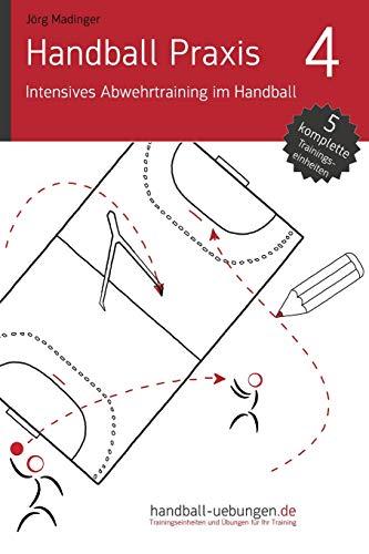 Handball Praxis 4 - Intensives Abwehrtraining im Handball