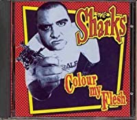 Colour My Flesh by The Sharks