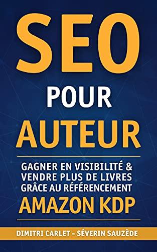 Couverture du livre SEO pour Auteur: Gagner en visibilité et vendre plus de livres grâce au référencement Amazon KDP