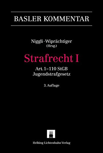 Strafrecht I: Strafrecht, / Strafrecht, Bd. I Art. 1-110 StGB und Jugendstrafgesetz (Basler Kommentar)