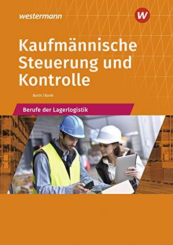 Kaufmännische Steuerung und Kontrolle: Berufe der Lagerlogistik: Schülerband