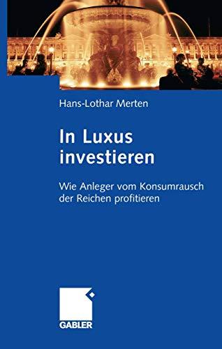 In Luxus investieren: Wie Anleger vom Konsumrausch der Reichen profitieren