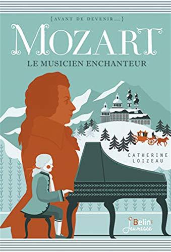 Mozart - Le musicien enchanteur