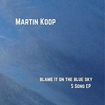 Blame It on the Blue Sky - EP