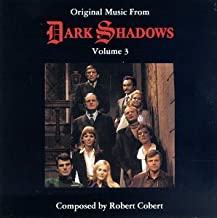 Original Music From Dark Shadows, Volume 3 (Television Series Score) by Dark Shadows, Cobert, Bob (1994-11-22)