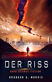 Der Riss: Hard Science Fiction (German Edition) by [Brandon Q. Morris]