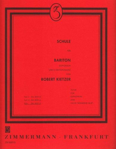 Schule für Bariton, Euphonium und B-Ventilposaune: kplt.. Bariton, Euphonium und B-Ventilposaune.