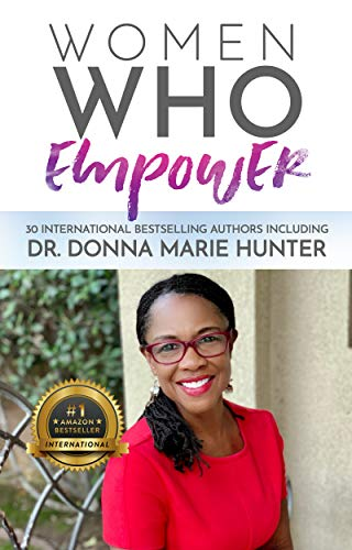 Women Who Empower- Dr. Donna Marie Hunter (English Edition)