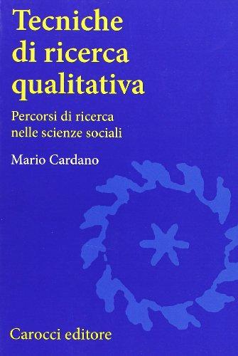 Tecniche di ricerca qualitativa. Percorsi di ricerca nelle scienze sociali