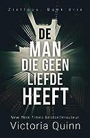 De Man die geen liefde heeft (Zielloos Book 3)