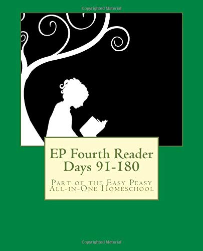 Ep Fourth Reader Days 91 180 Part Of The Easy Peasy All In One Homeschool Ep Reader Series Volume 4