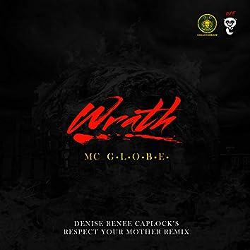 Wrath (The Denise Renee Caplock Respect Your Mother Remix)
