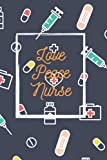 Love Peace Nurse: Nurse Notebook: Diary, Journal, Planner, Lined College Ruled Paper, 6x9 120 Pages, Matte Finish Cover