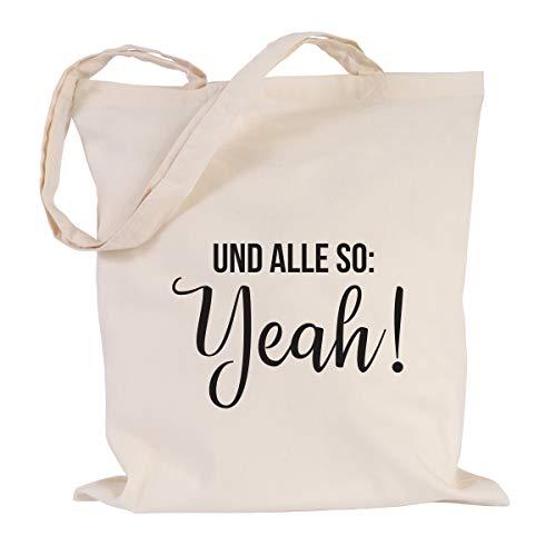 JUNIWORDS Jutebeutel, Wähle ein Motiv & Farbe, Und alle so: Yeah! (Beutel: Natur, Text: Schwarz)