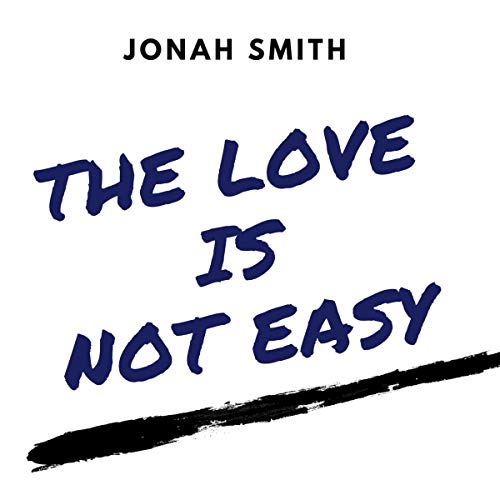 The Love Is Not Easy audiobook cover art