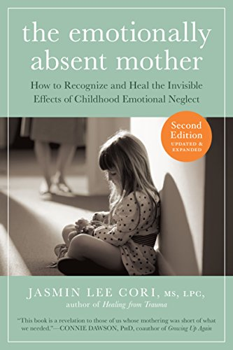 The Emotionally Absent Mother, Updated and Expanded Second Edition: How to Recognize...