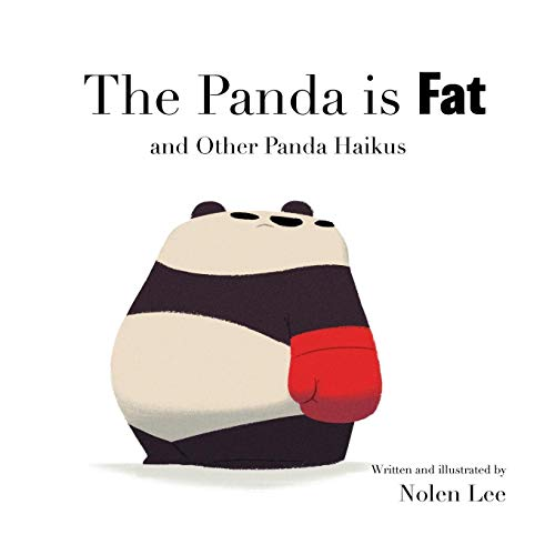 The Panda is Fat: And Other Panda Haikus (Punching Pandas)