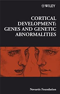 Cortical Development: Genes and Genetic Abnormalities (Novartis Foundation Symposia)