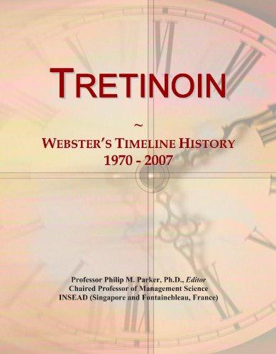 Tretinoin: Webster's Timeline History, 1970 - 2007