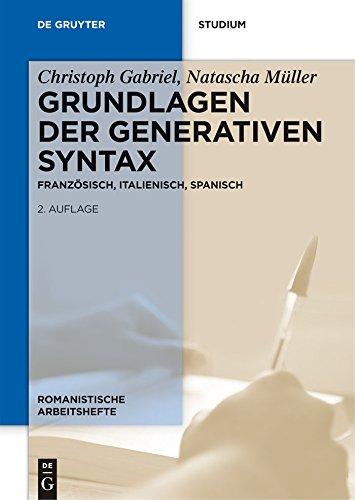 Grundlagen der generativen Syntax: Französisch, Italienisch, Spanisch (Romanistische Arbeitshefte 51)