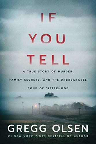 If You Tell A True Story of Murder Family Secrets and the Unbreakable Bond of Sisterhood product image