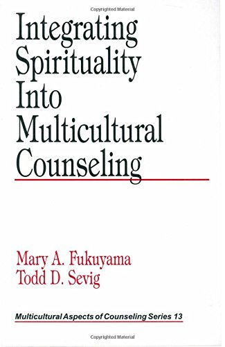 Integrating Spirituality into Multicultural Counseling (Multicultural Aspects of Counseling And Psychotherapy)